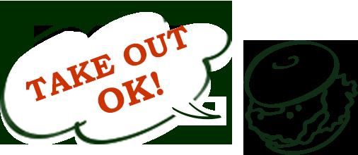 TAKE OUT OK!